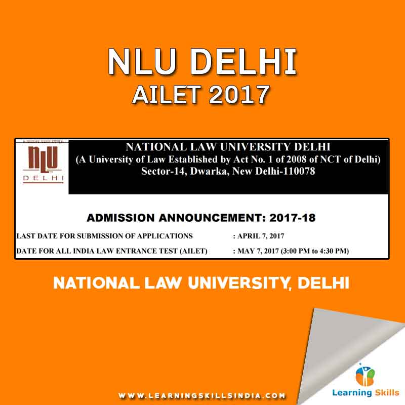 AILET 2017 National Law University Delhi – Notification, Dates, Syllabus and More – Last Date Extended