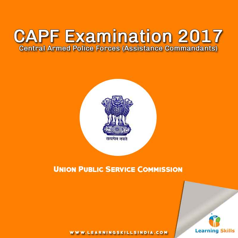 Central Armed Police Forces (ACs) Examination 2017 – Eligibility, Syllabus, and Notification – Total Post 173
