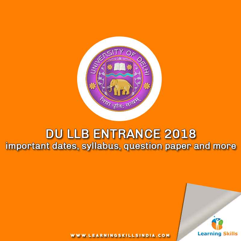 DU LLB Entrance 2018 Notification – Important Dates, Eligibility, Syllabus and Application Process