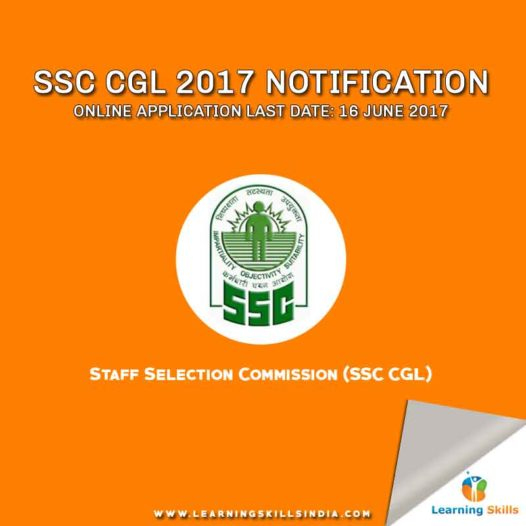 SSC CGL 2017 Notification – Your Complete Guide to Exam Pattern, Dates & Vacancies