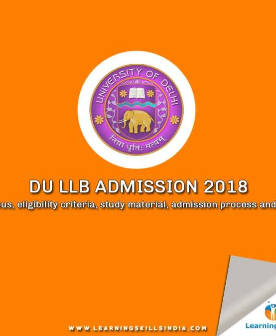 DU LLB Admission 2018: Syllabus, Preparation Tips, how to Apply, Eligibility & More Relevant Info