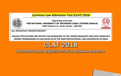 CLAT 2018 Notification Registration Starts from 1st Jan 2018 – Important Dates, Eligibility, Syllabus and More