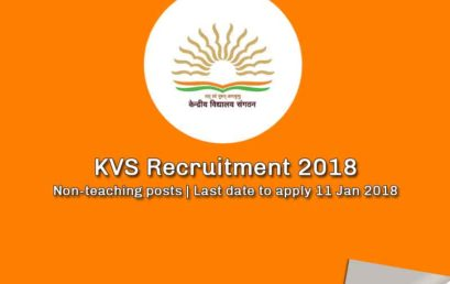 KVS Recruitment 2018 Notification – Non-Teaching Staff Posts at Kendriya Vidyalaya Sangathan