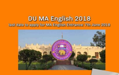 DU MA English Entrance 2018 – Syllabus, Important Dates, Exam Pattern, Application Process and More