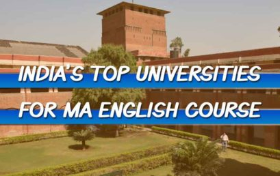 Top 11 Universities for MA English Course in India – 2020 Rankings