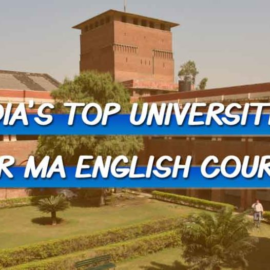 Top 11 Universities for MA English Course in India – 2019 Rankings