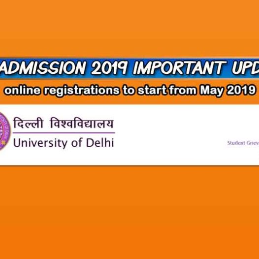 Delhi University Admission 2019 Important Update – Registration to Start from May 2019